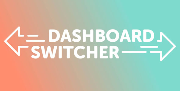 Dashboard Switcher v1.1.0 - Change your Wordpress Welcome Screen