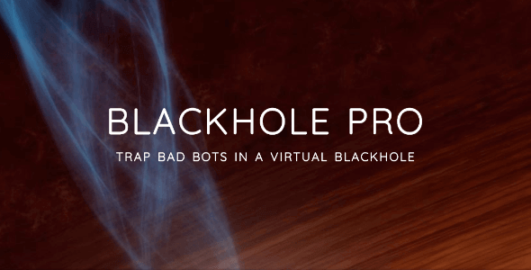 Blackhole Pro v2.4 - Trap Bad Bots In a Virtual Blackhole