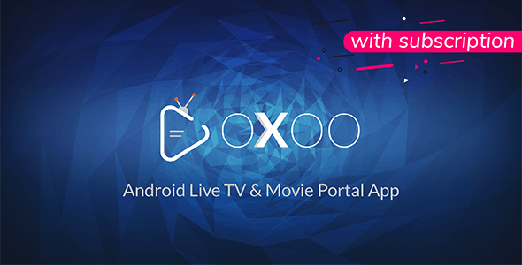 OXOO v1.2.1 - Android Live TV & Movie Portal App with Subscription System - nulled